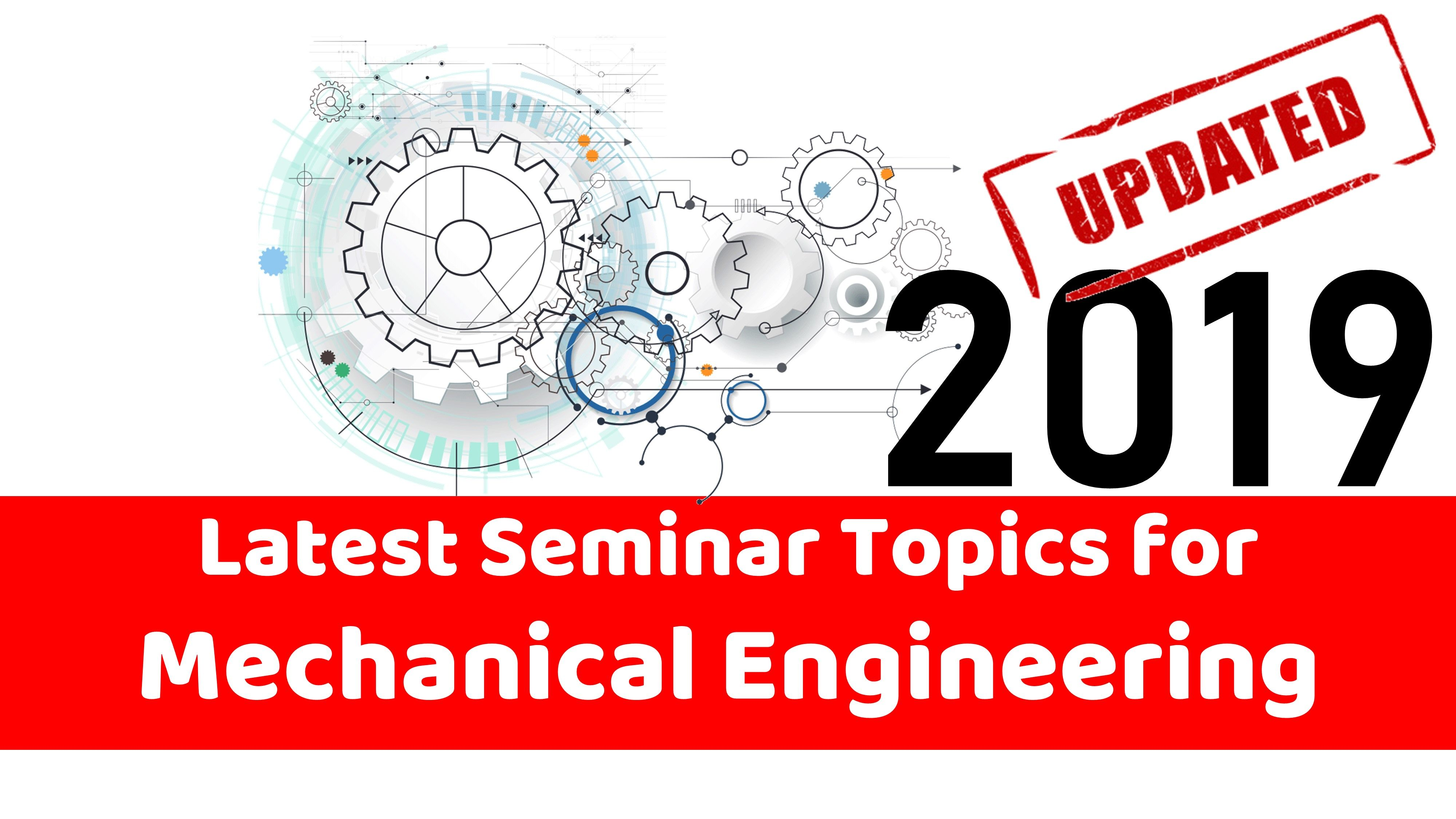 Latest Seminar Topics for Mechanical Engineering (Updated