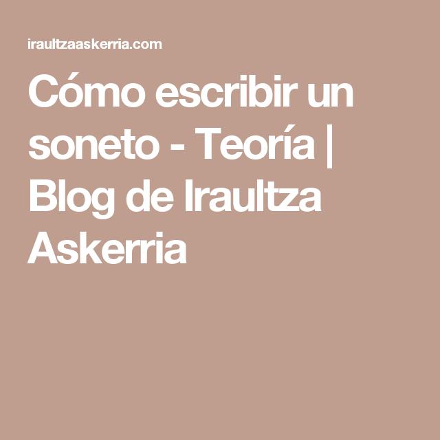 Cómo escribir un soneto - Teoría | Blog de Iraultza Askerria