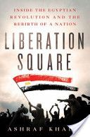 A definitive, absorbing account of the Egyptian revolution, written by a Cairo-based Egyptian-American reporter for Foreign Policy and The Times (London), who witnessed firsthand Mubarak's demise and the country's efforts to build a democracy