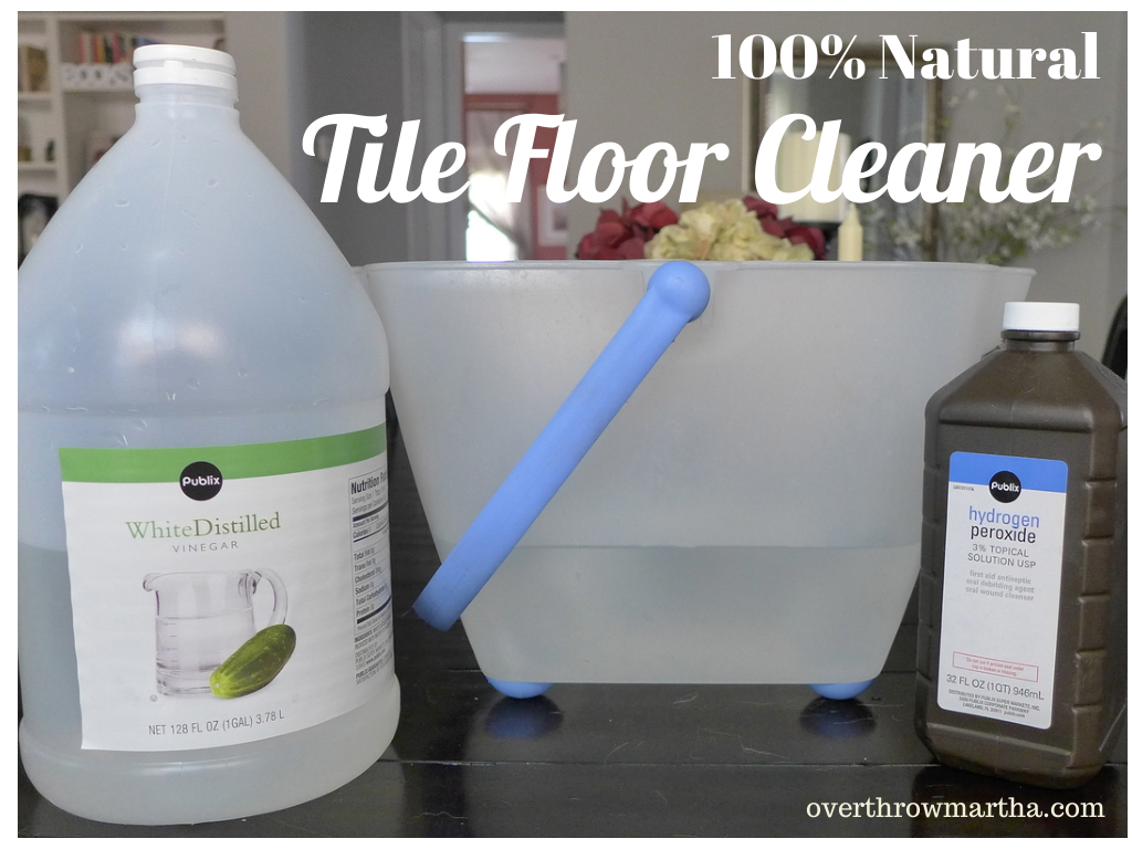 All Natural Tile Floor Cleaner Diy Greencleaning Overthrowmartha
