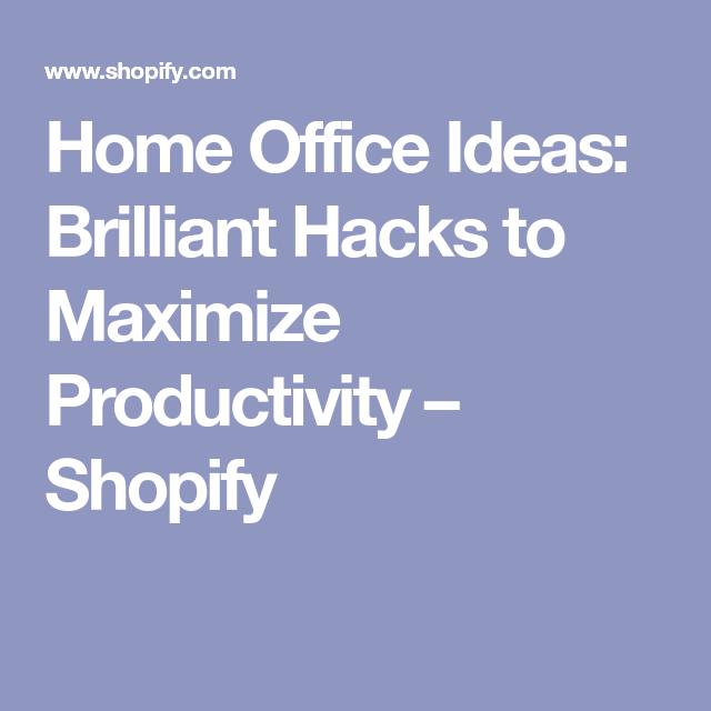 Home Office Ideas: Brilliant Hacks To Maximize
