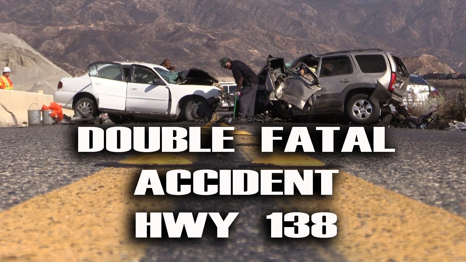 Double Fatal Accident HWY 138 | Events | Vehicles