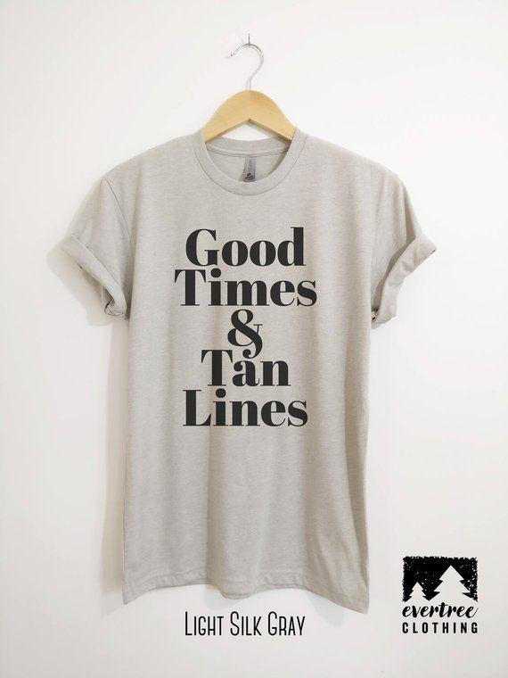 cb1b369e3 Good Times & Tan Lines T-Shirt, Ladies Unisex Beach T-shirt, Summer Shirt,  Cute Beach Vacation T-shi