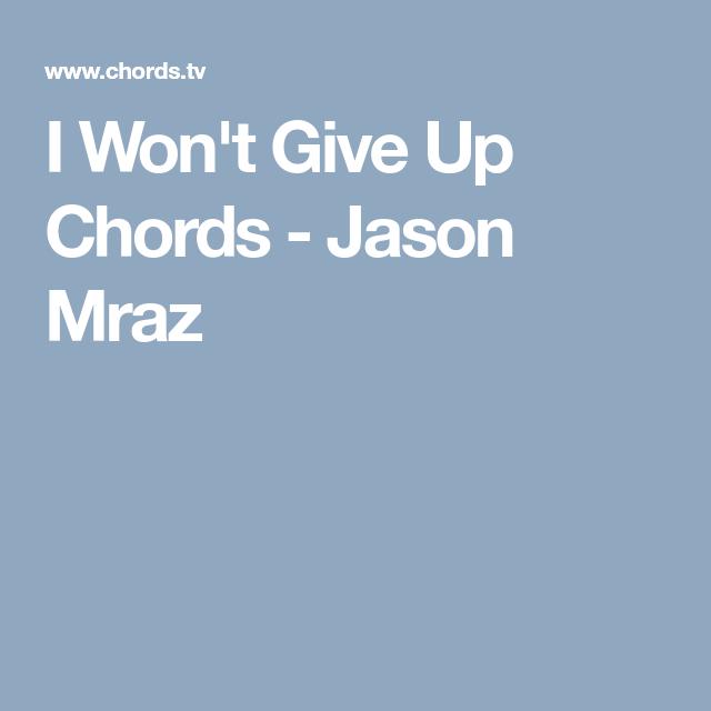 I Won\'t Give Up Chords - Jason Mraz | music | Pinterest | Jason mraz