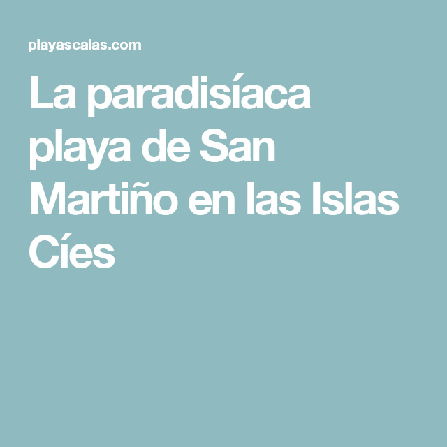 La paradisíaca playa de San Martiño en las Islas Cíes