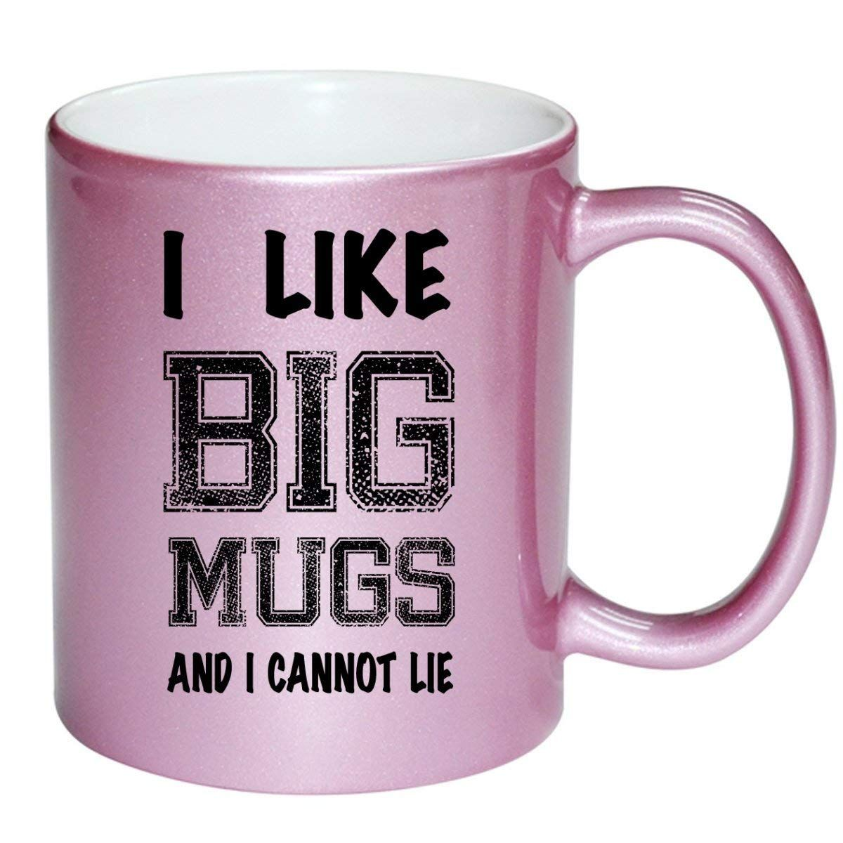 I Like Big Mugs and I Cannot Lie PINK 11 ounce