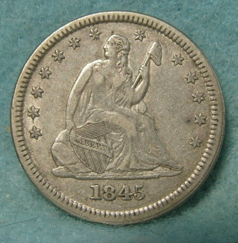 1845 Seated Liberty Silver Quarter Choice Xf Us Coin Coins Coin Collecting Us Silver Coins