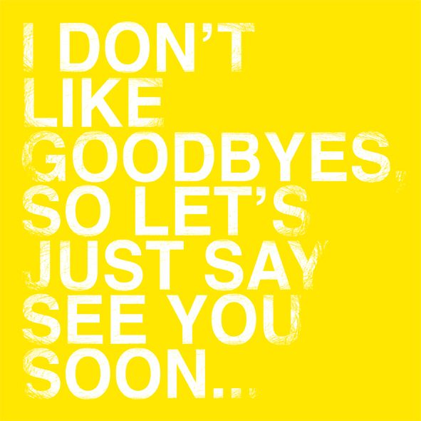 Not Goodbye Just See You Soon I Say This To My Firsties At The