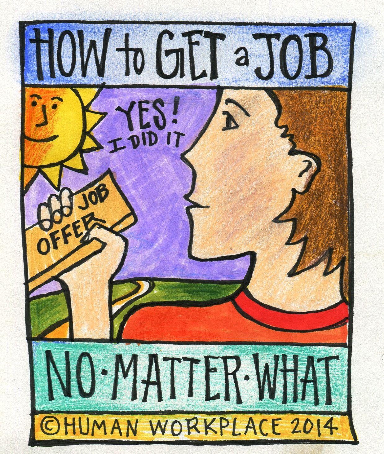 How to get a job, no matter what! Our Get a Job No Matter