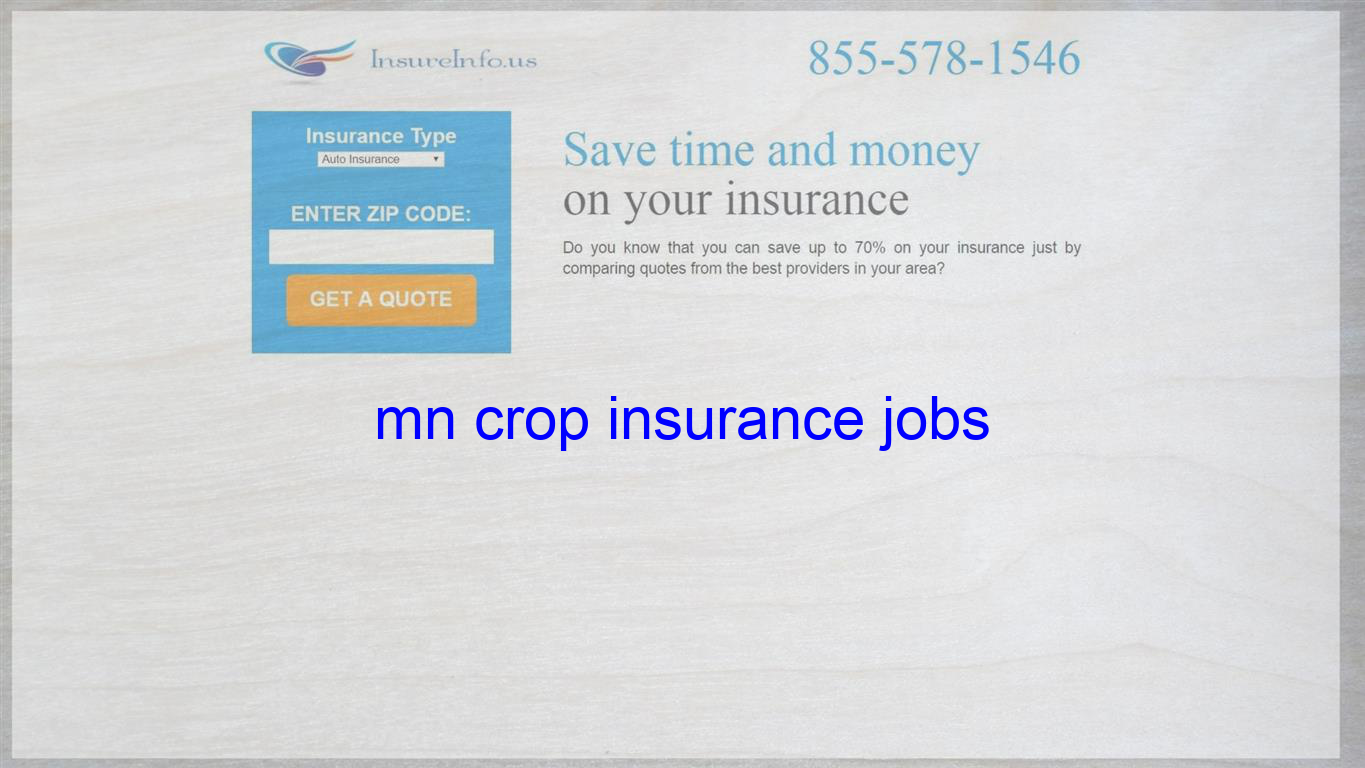 Mn Crop Insurance Jobs Life Insurance Quotes Home Insurance
