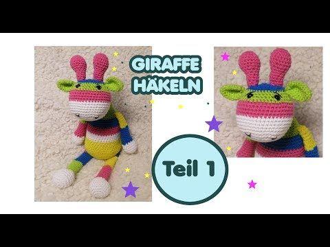 Amigurumi Giraffe häkeln, Anleitung TEIL 1 von 3 *Carolines Welt*