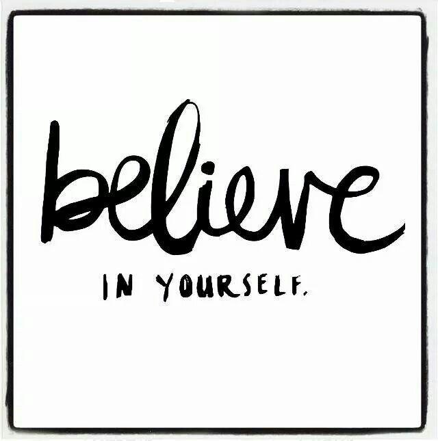#believe in yourself