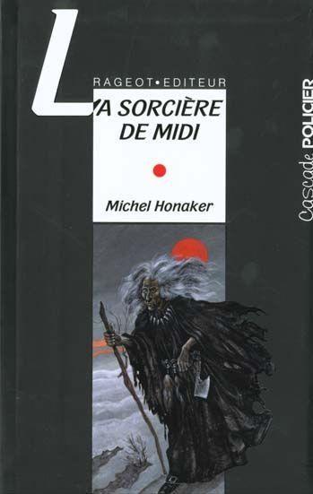 La sorcière de midi / Michel Honaker