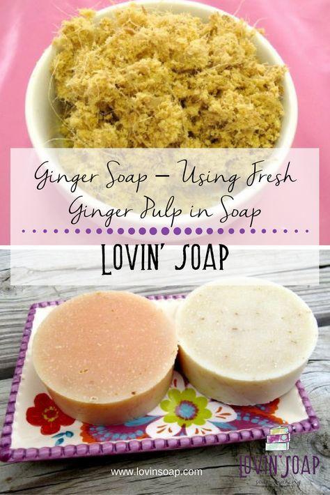Ginger Soap Using Fresh Ginger Pulp In Soap Soap Pinterest