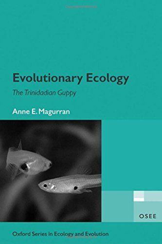 Evolutionary Ecology The Trinidadian Guppy Anne E Magurran