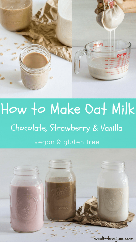 How To Make Oat Milk 3 Flavors Wee Little Vegans How To Make Oats Oat Milk Vegan Milk
