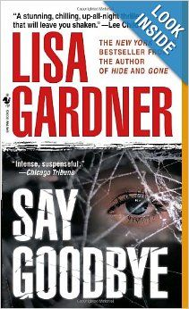 Say Goodbye Lisa Gardner 9780553588095 Amazon Com Books