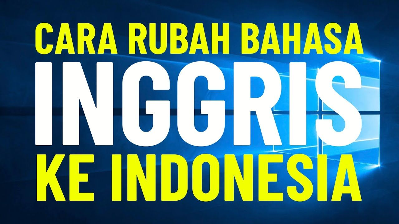 Cara Merubah Bahasa Inggris Ke Bahasa Indonesia Di Laptop Windows 10 Ter Laptop Windows Windows 10 Windows