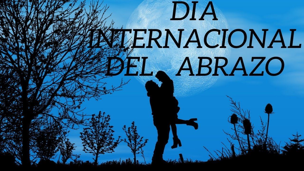 Día Internacional del ABRAZO 2020 International HUG Day