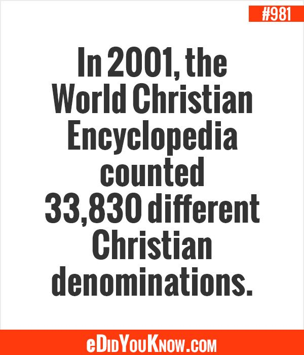 Christian Denominations Sects: EDidYouKnow.com In 2001, The World Christian Encyclopedia