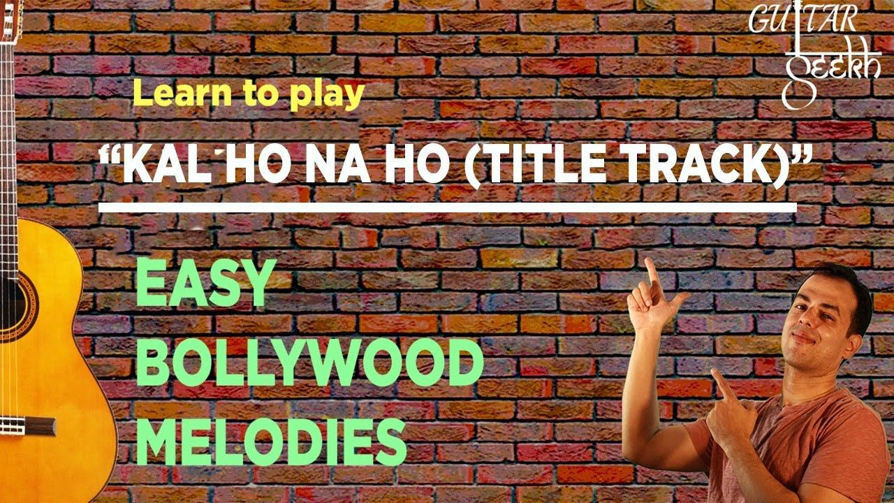 Kal Ho Na Ho Guitar Lesson Bollywood melodies Guitar