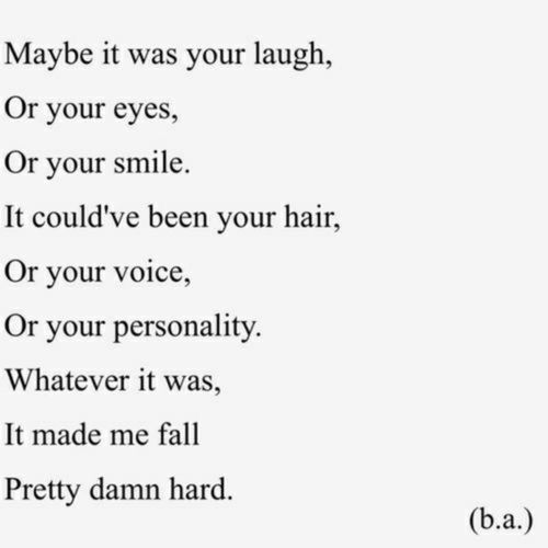 It Made Me Fall Pretty Damn Hard. Cute. Quote. Love Quote