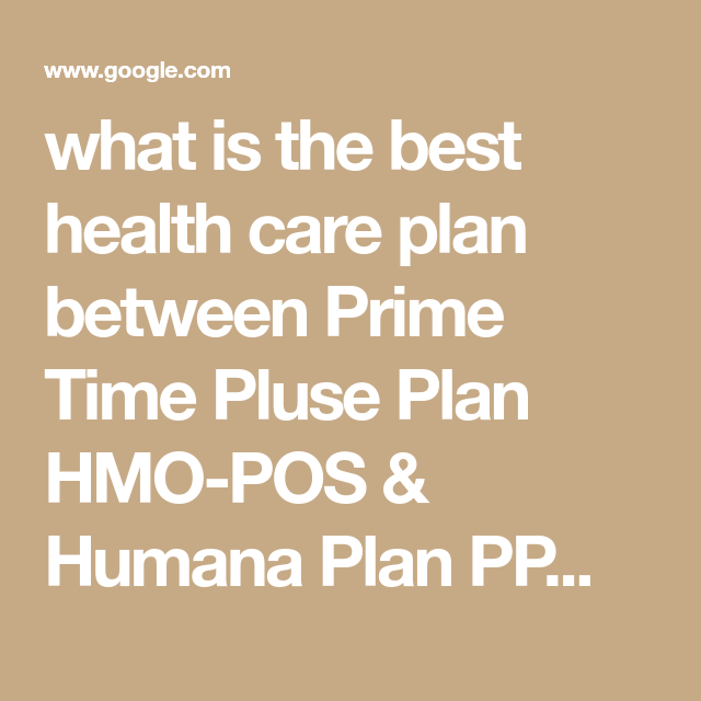 What Is The Best Health Care Plan Between Prime Time Pluse Plan
