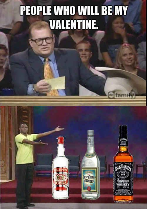 The Person Who Tells Everyone How Much They Plan To Drink Today Be My Valentine Funny Meme Pictures Just For Laughs