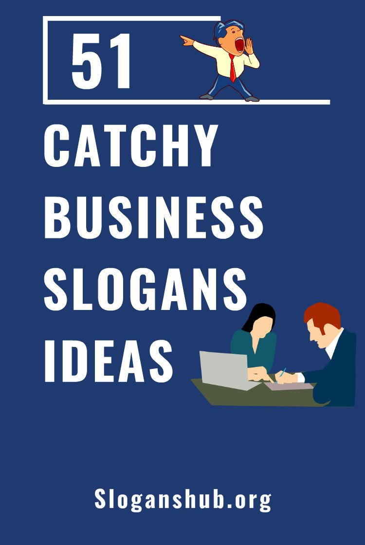 51 Catchy Business Slogans Ideas Slogans Taglines Businessideas