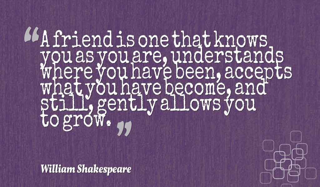 Inspiring Friendship Quotes For Your Best Friend. Shakespeare QuotesWilliam  ...
