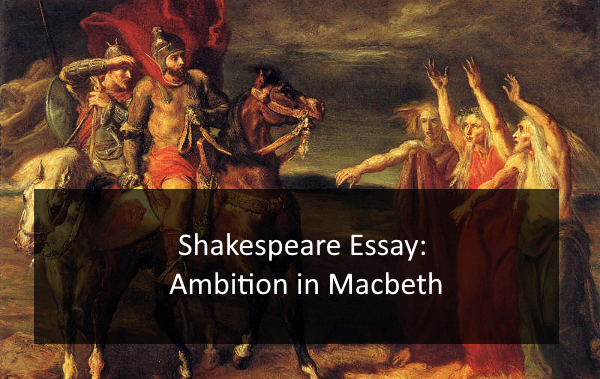 Macbeth essays on ambition