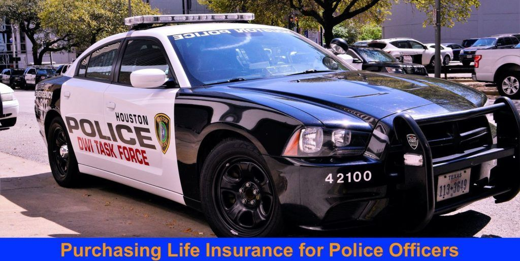 Life insurance for police officers law enforcement