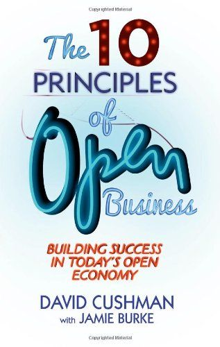 The 10 Principles of Open Business: Building Success in Today's Open Economy by David Cushman http://www.amazon.co.uk/dp/1137347031/ref=cm_sw_r_pi_dp_j4Qtub156EQDE