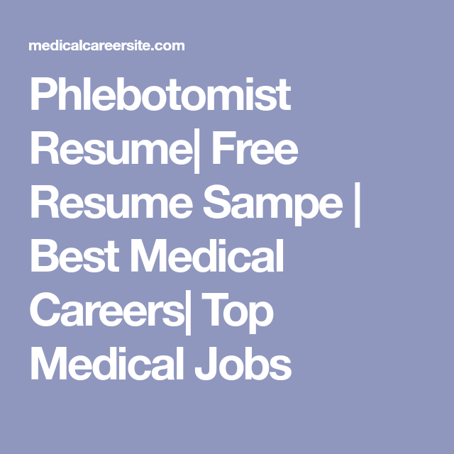 Phlebotomist Resume (With Images)