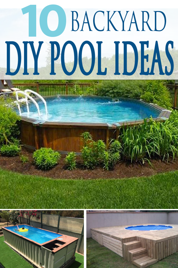 10 Diy Pool Ideas For Your Home Garden Lovin Backyard Pool Designs Diy Swimming Pool Budget Backyard