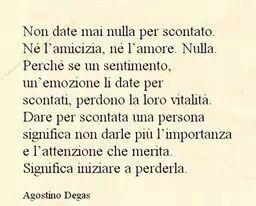 Non Date Mai Nulla Per Scontato Agostino Degas Citazioni Divertenti Citazioni Filosofiche Citazioni Brevi