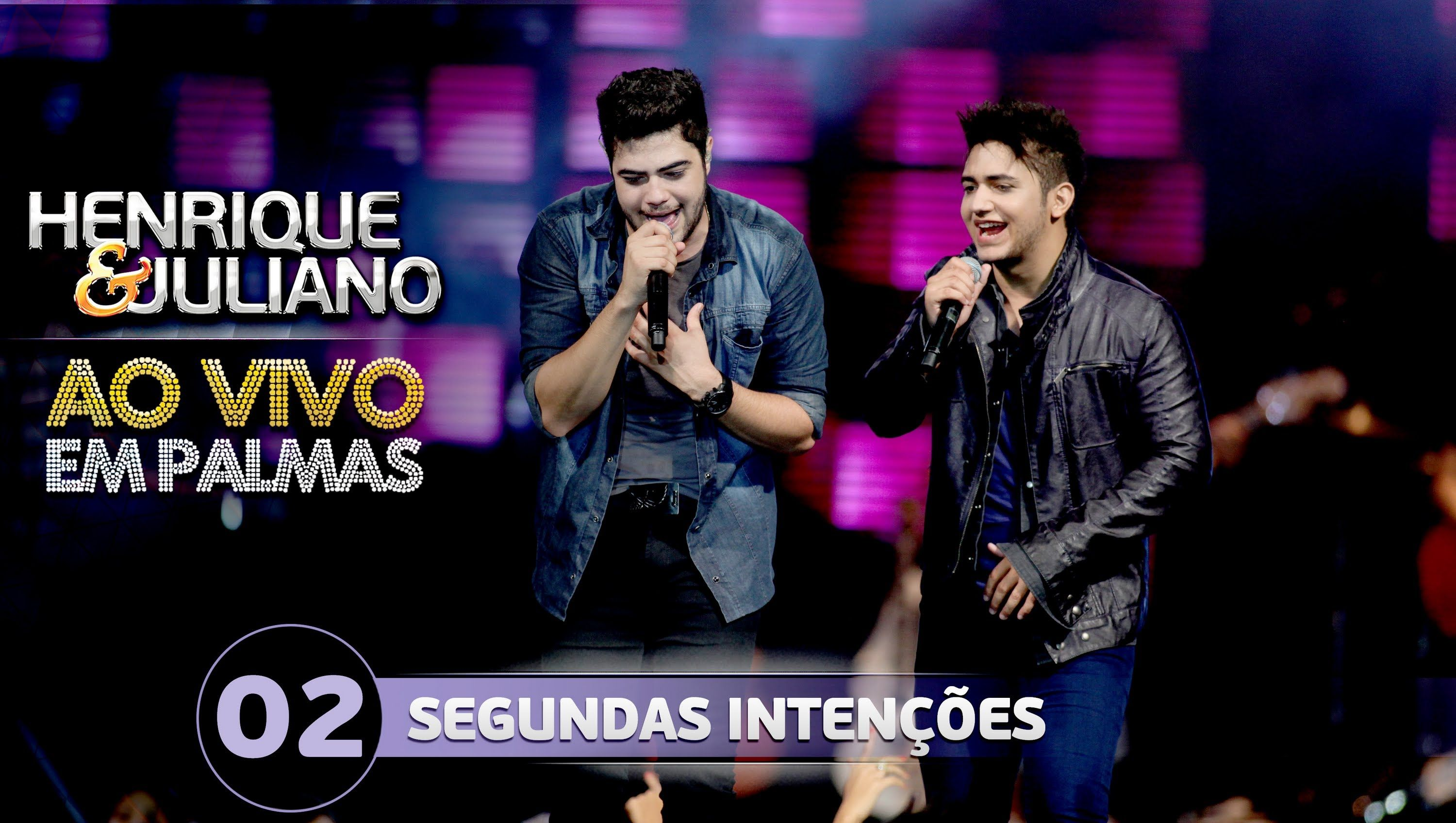 Segundas Intencoes Henrique E Juliano Dvd Ao Vivo Em Palmas