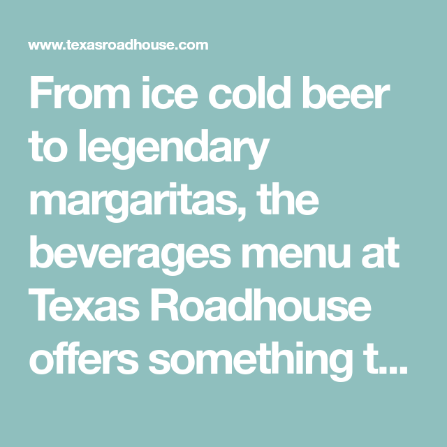 Drinks & Cocktails   Drink Menu   Texas Roadhouse