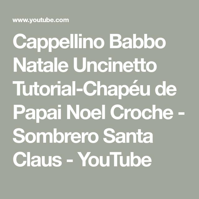 Cappellino Babbo Natale Uncinetto Tutorial-Chapéu de Papai Noel ...