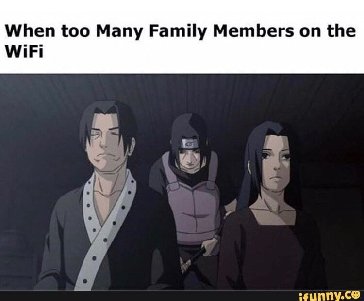 When Too Many Family Members On The Wifi Ifunny Funny Naruto Memes Memes Naruto Memes