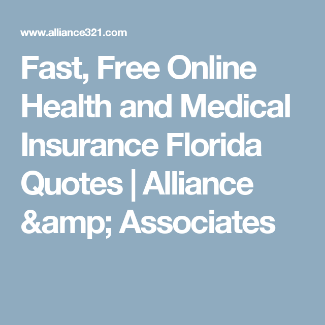 Fast Free Online Health And Medical Insurance Florida Quotes Alliance Amp Associates Medical Insurance Florida Quotes Health