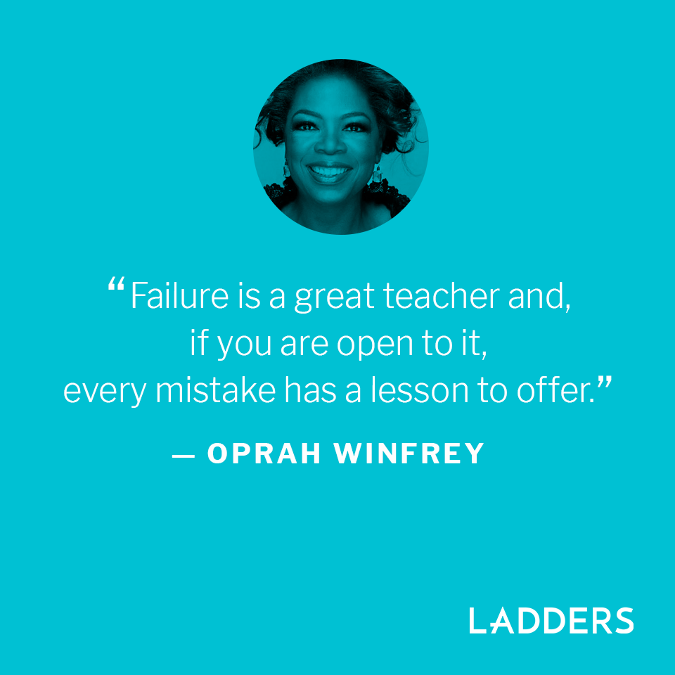 """""""Failure is a great teacher and, if you are open to it, every mistake has a lesson to offer."""" — Oprah Winfrey"""