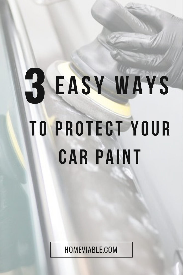 3 Simple Ways for How to Protect Your Car Paint Car