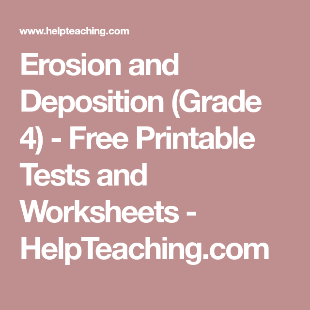 Erosion and Deposition (Grade 4) - Free Printable Tests and ...
