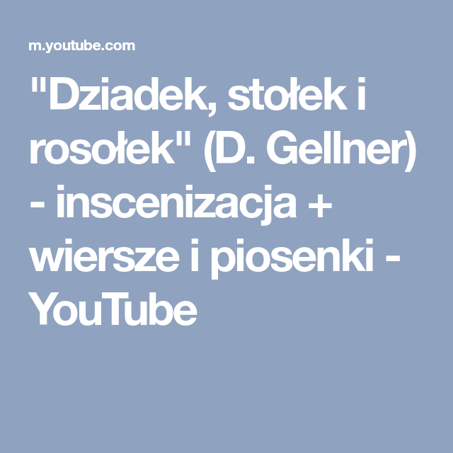Dziadek Stołek I Rosołek D Gellner Inscenizacja