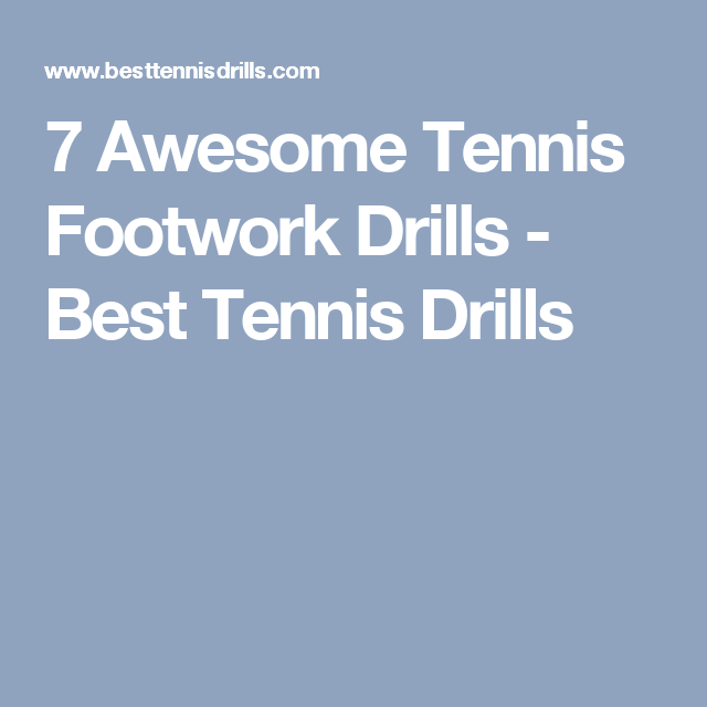 7 Awesome Tennis Footwork Drills Best Tennis Drills Tennis Drills Tennis Techniques Drill