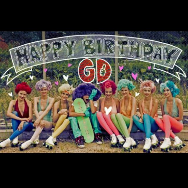 Happy birthday GD !!! <3 <3 love you!