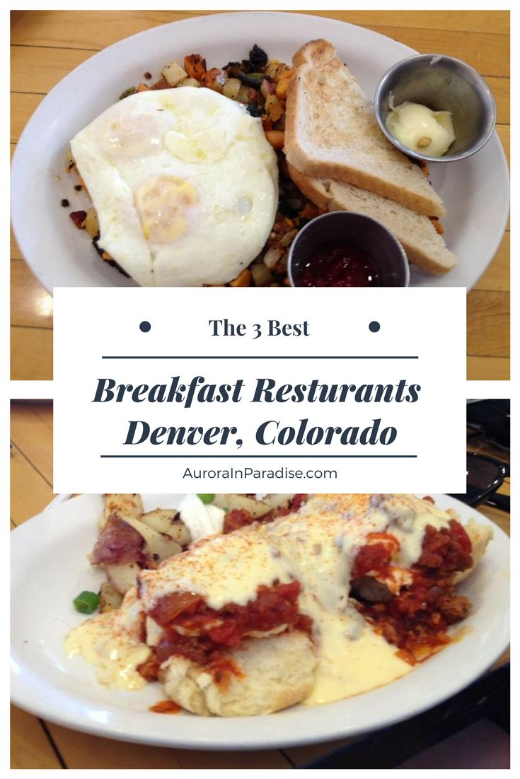 The 3 Best Breakfast Resturants In Denver Colorado All Of These Restaurants Have Great