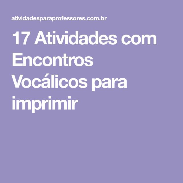 17 Atividades com Encontros Vocálicos para imprimir