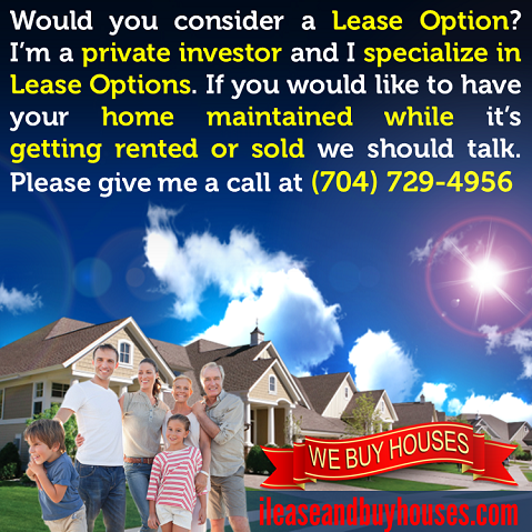 I lease and buy houses .  Would you consider a lease option?   http://ileaseandbuyhouses.com